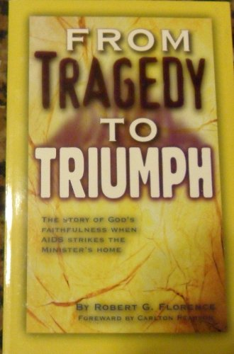 From Tragedy to Triumph: Robert G. Florence