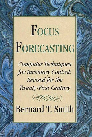 9780967006901: Focus Forecasting Computer Techniques for Inventory Control Revised for the Twenty-First Century