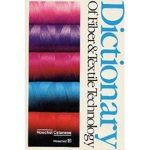 Dictionary of Fiber & Textile Technology