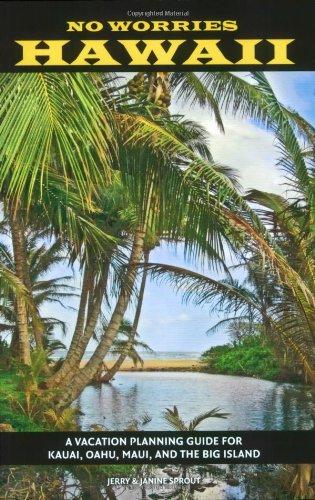 9780967007298: No Worries Hawaii: A Vacation Planning Guide for Kauai, Oahu, Maui, and the Big Island