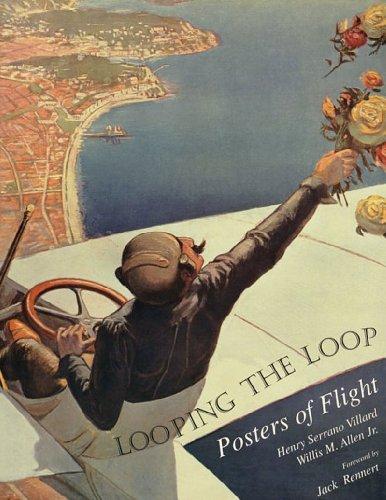 Looping the Loop: Posters of Flight (0967007623) by Henry Serrano Villard; Willis M. Allen Jr.