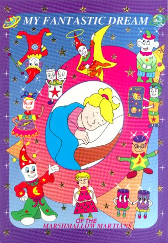 9780967009100: My Fantastic Dream of the Marshmallow Martians