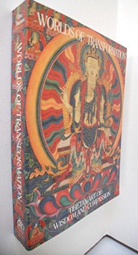 WORLDS OF TRANSFORMATION: TIBETAN ART OF WISDOM AND COMPASSION: Rhie, Marylin M.; Jackson, David P....