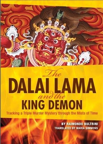 9780967011523: The Dalai Lama and the King Demon: Tracking a Triple Murder Mystery Through the Mists of Time