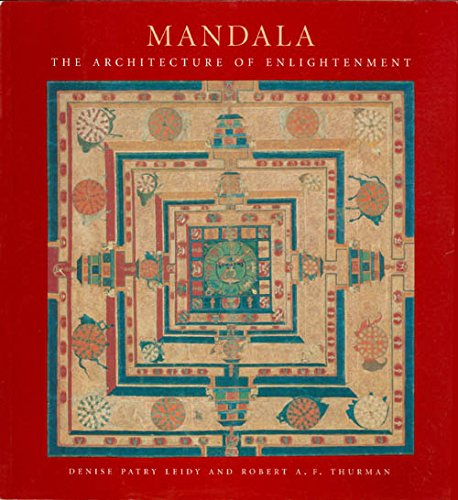 Mandala : The Architecture of Enlightenment: Denise Patry Leidy; Robert A. F. Thurman