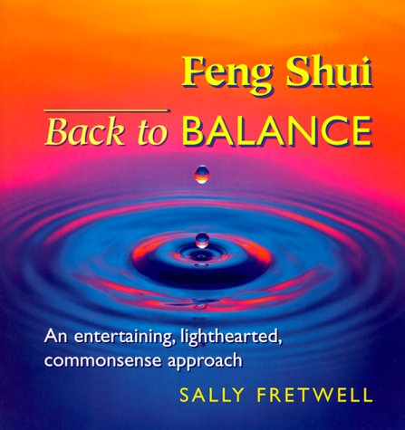 9780967012926: Feng Shui - Back to Balance: An Entertaining, Lighthearted, Common Sense Approach
