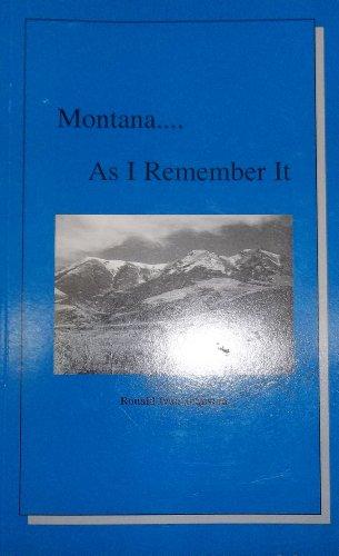 Montana As I Remember It: Ronald Ivan Johnstad