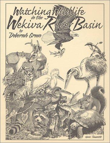 Watching Wildlife in the Wekiva River Basin: Green, Deborah
