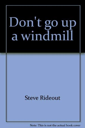 9780967015705: Don't Go Up A Windmill: Poems by Steve Rideout