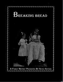 9780967015910: Breaking Bread (A Family History Preserved by Seven Sisters)