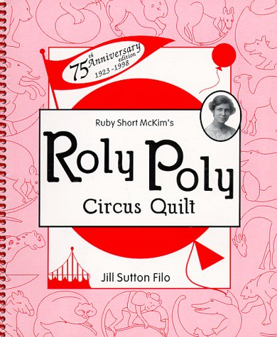 9780967019703: Ruby Short McKim's Roly Poly Circus Quilt