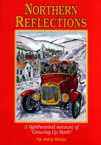 """Northern Reflections: A Lighthearted Account of """"Growing: Harju, Jerry, MacIntosh,"""
