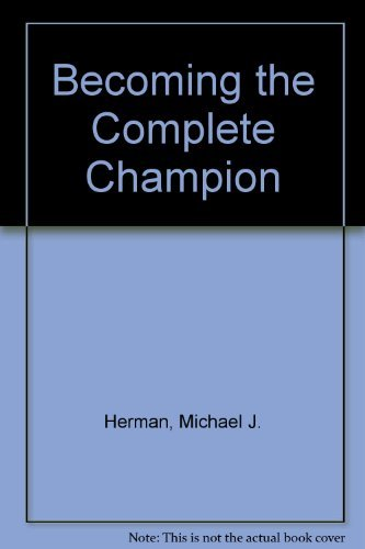 9780967020822: Becoming the Complete Champion