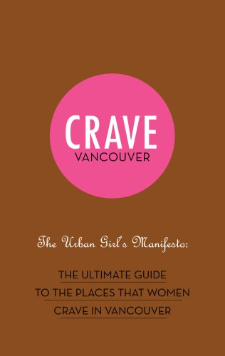 Crave Vancouver The Urban Girl's Manifesto