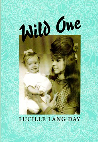Wild One: Day, Lucille Lang