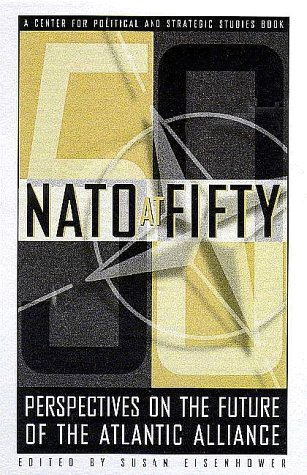 9780967023304: NATO at FIFTY: Perspectives on the Future of the Transatlantic Alliance
