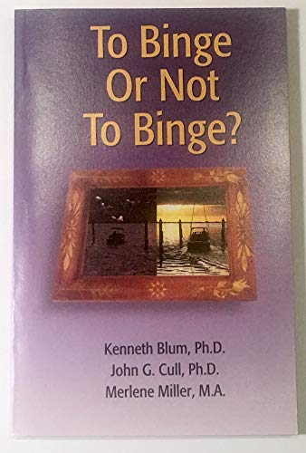 9780967025407: To Binge or Not To Binge? (Overeating and the Addictive Brain)