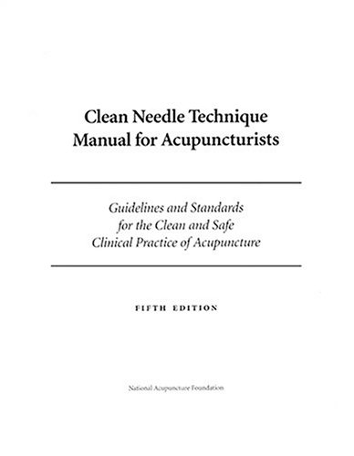 9780967026268: Clean Needle Technique Manual for Acupuncturists, Fifth Edition