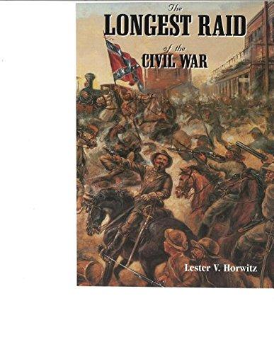 The Longest Raid of the Civil War: Horwitz, Lester V.