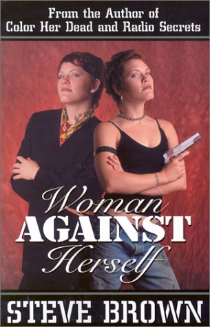 Woman Against Herself (0967027357) by Brown, Steve