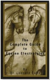 The Complete Guide to Equine Electrolytes: Cohn, Leonard