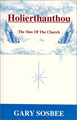 9780967027609: Holierthanthou : The Sins Of The Church