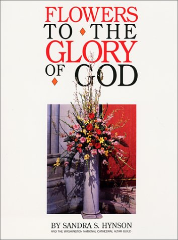 9780967027708: Flowers to the Glory of God: A Handbook