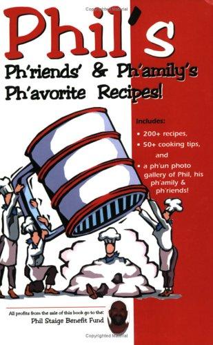 Phil's Ph'riends' & Ph'amily's Ph'avorite Recipes!: Ph'riends, ...