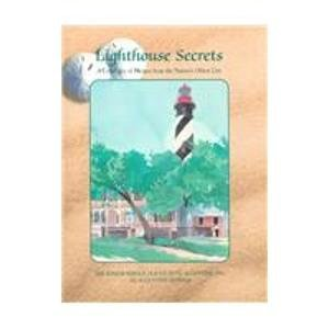 Lighthouse Secrets: A Collection of Recipes from the Nation's Oldest City