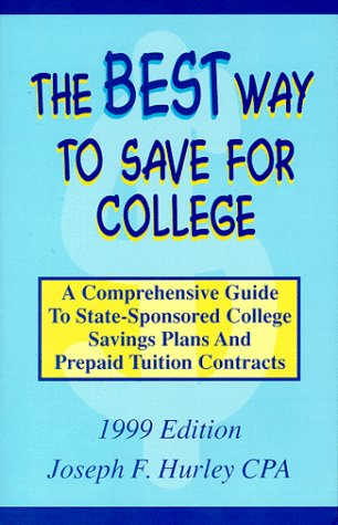 9780967032207: The Best Way to Save for College : A Comprehensive Guide to State-Sponsored College Savings Plans and Prepaid Tuition Contracts