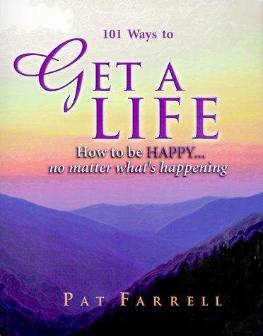 101 Ways to Get a Life: Farrell, Pat