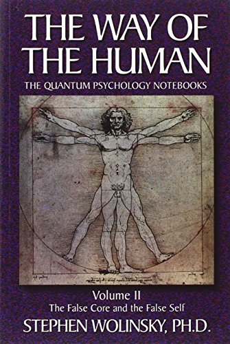 9780967036212: The Way of Human, Volume II: The False Core and the False Self, the Quantum Psychology Notebooks (Way of the Human; The Quantum Psychology Notebooks)