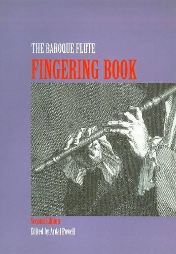 9780967036816: The Baroque Flute Fingering Book: A Comprehensive Guide to Fingerings for the One-Keyed Flute Including Trills, Flattements, and Battements : Based on Original Sources from the