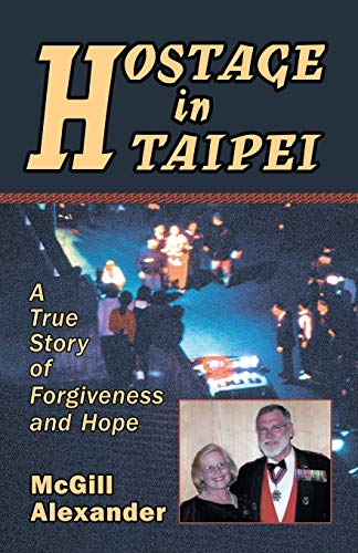 9780967038629: Hostage in Taipei : A True Story of Forgiveness and Hope