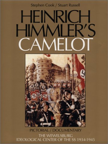 9780967044309: Heinrich Himmler's Camelot: Pictorial/Documentary, The Wewelsburg, Ideological Center of the SS 1934