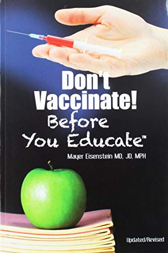9780967044439: Don't Vaccinate! Before You Educate