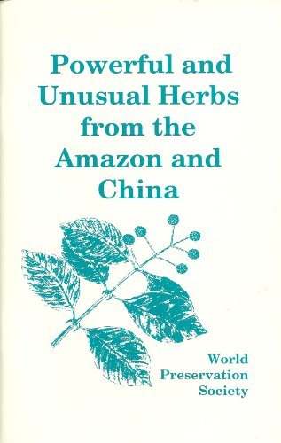 9780967046808: Powerful and Unusual Herbs From the Amazon and China