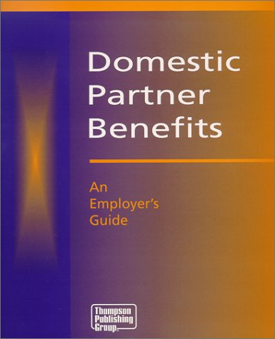 9780967047089: Domestic Partner Benefits : An Employer's Guide