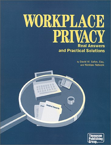 9780967047096: Workplace Privacy: Real Answers and Practical Solutions
