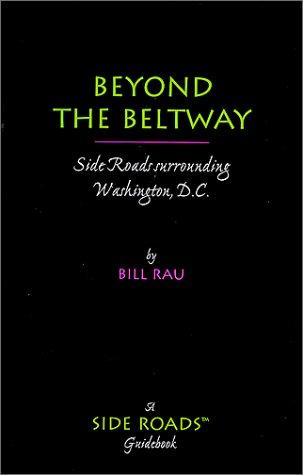 9780967047102: Beyond the Beltway : Side Roads Surrounding Washington, D.C.