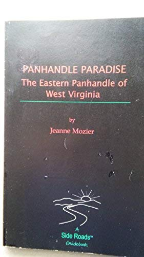 Panhandle Paradise: The Eastern Panhandle of West Virginia: Mozier, Jeanne