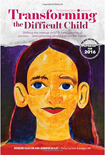 9780967050706: Transforming the Difficult Child: The Nurtured Heart Approach