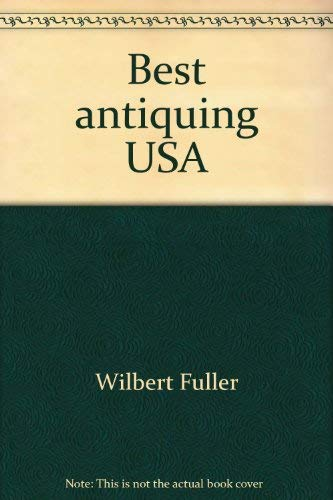 9780967051703: Best antiquing USA: A travel guide to America's greatest places to antique