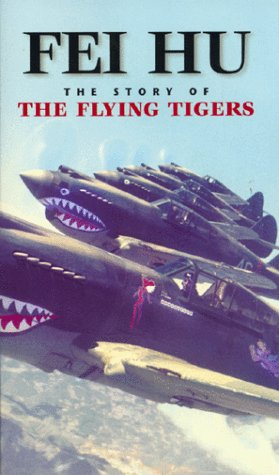 9780967052809: Fei Hu: The Story of the Flying Tigers [VHS]