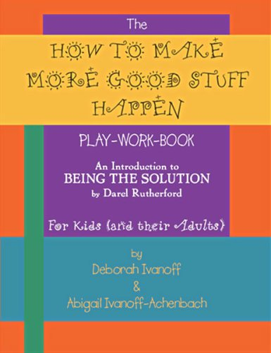 9780967054056: The How To Make More Good Stuff Happen Play-Work-Book