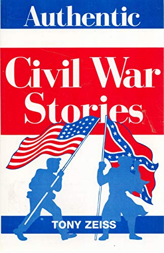 9780967055336: Authentic Civil War Stories
