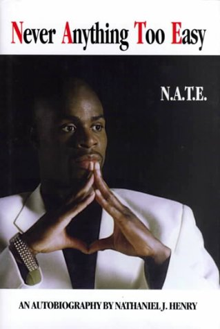 9780967058450: Never Anything Too Easy: N. A. T. E