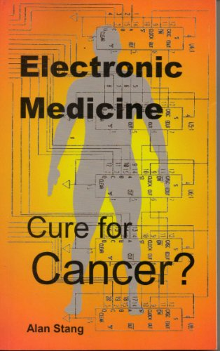 9780967060651: Electronic Medicine Cure for Cancer?