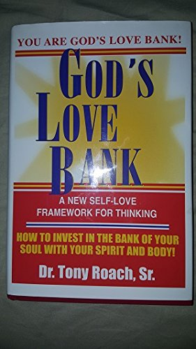 God's love bank: A psycho-spiritual framework for: Anthony E Roach