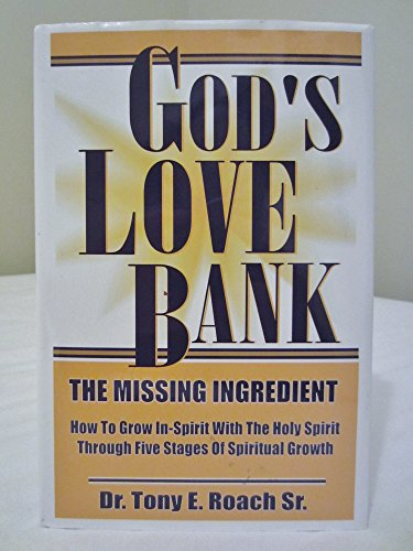 God's Love Bank the Missing Ingredient: Dr. Tony E.